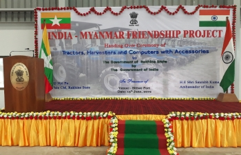 Handing Over Ceremony of Tractors and Harvesters to the Rakhine State by the Government of India on 13th June, 2019