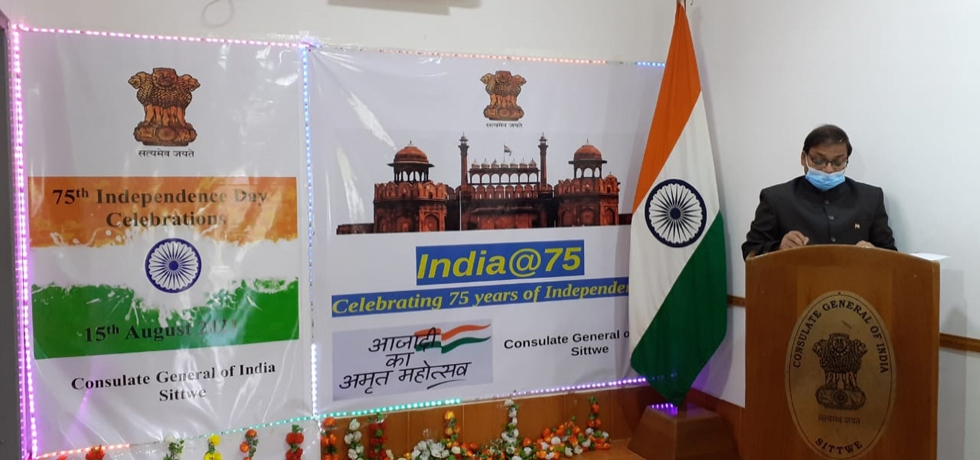 The celebrations of 75th year of India's Independence Day at Consulate General of India, Sittwe